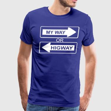 My Way or Highway - Men's Premium T-Shirt