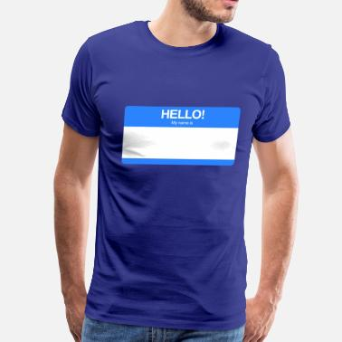 Custom Hello My Name Is Hello! My name is ... (Blue) - Men's Premium T-Shirt