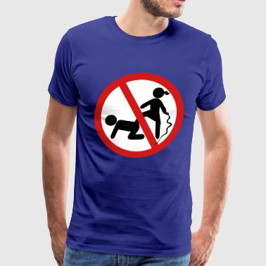 Funny No Dominatrix / Slave BDSM Sign - Men's Premium T-Shirt