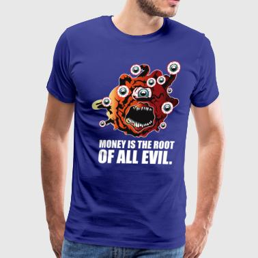 Root Of All Evil MONEY IS THE ROOT OF ALL EVIL - Men's Premium T-Shirt