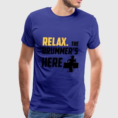 Relax the Drummer is here design for drummers - Men's Premium T-Shirt