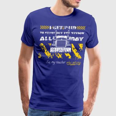Staring Truck Driverr Stare Out The Window All Day - Men's Premium T-Shirt