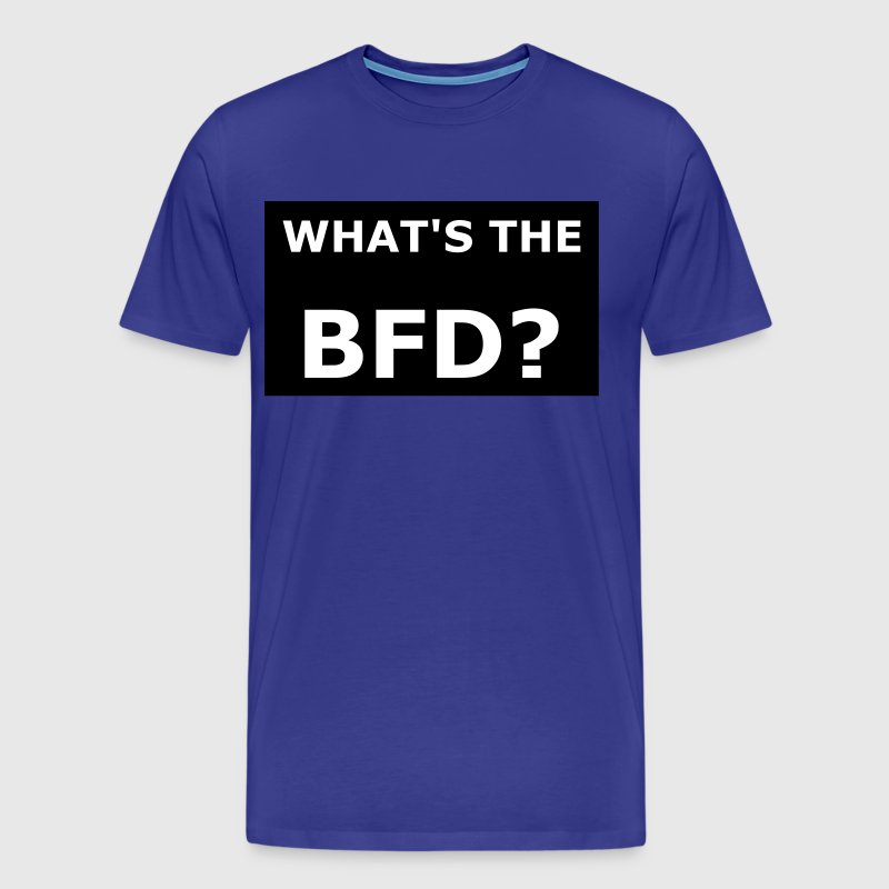 BFD? - Men's Premium T-Shirt