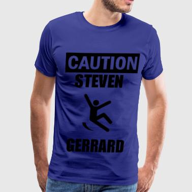 Caution Steven Gerrard - Men's Premium T-Shirt