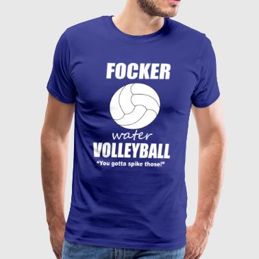 Water Volleyball Focker Water Volleyball - Meet The Parents - Men's Premium T-Shirt