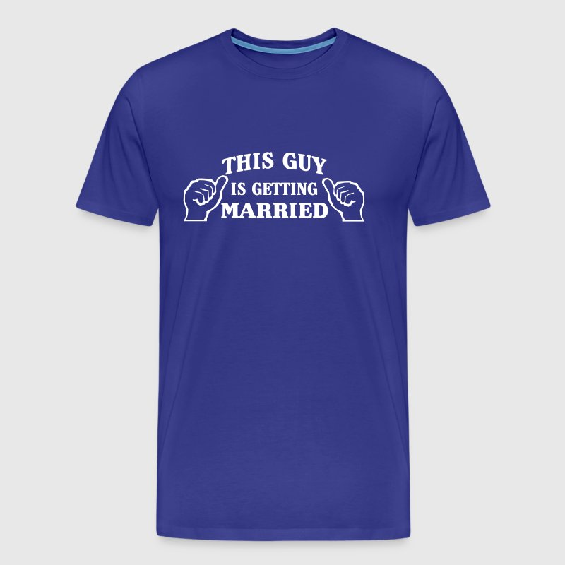 This Guy is Getting Married - Men's Premium T-Shirt