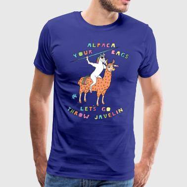 Alpaca Your Bags Let s Go Throw Javelin Unicorn - Men's Premium T-Shirt