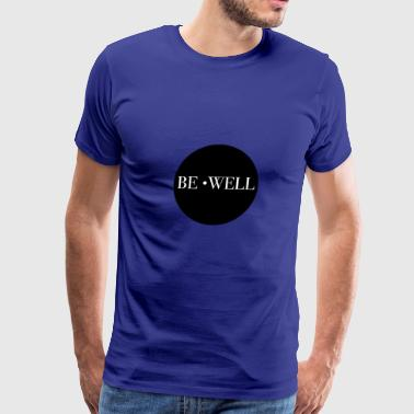 Be Well - Men's Premium T-Shirt