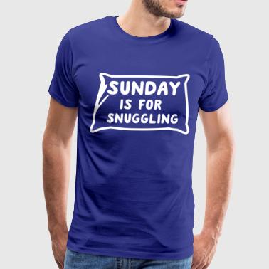 Sunday is for snuggling - Men's Premium T-Shirt