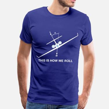 Aviation This is how we roll - Men's Premium T-Shirt