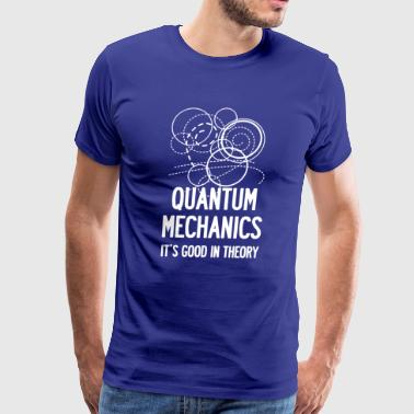 Quantum Mechanics In Theory Shirt - Men's Premium T-Shirt