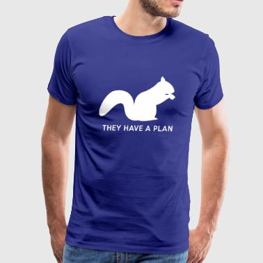 Squirrel Humor Squirrels. They have a plan - Men's Premium T-Shirt