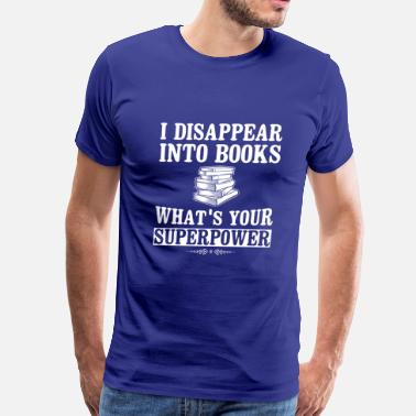 Superpower – I disappear into books - Men's Premium T-Shirt