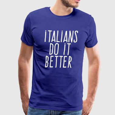 Italian Do It Better italians do it better - Men's Premium T-Shirt