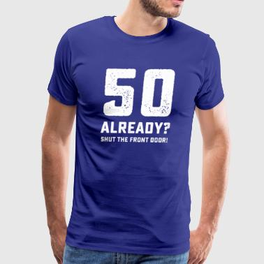 Funny 50th birthday tshirt - Men's Premium T-Shirt