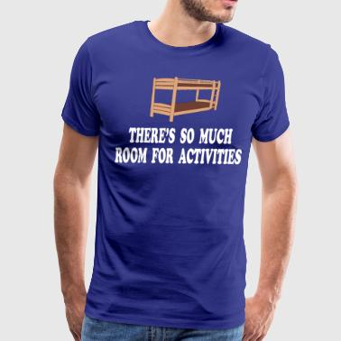There's So Much Room For Activities -Step Brothers - Men's Premium T-Shirt