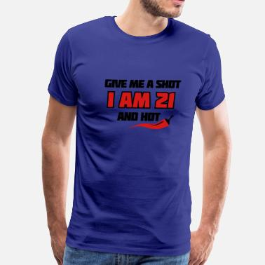 Accessoires Birthday Party Give Me A Shot I Am 21 And Hot 21st Shirt