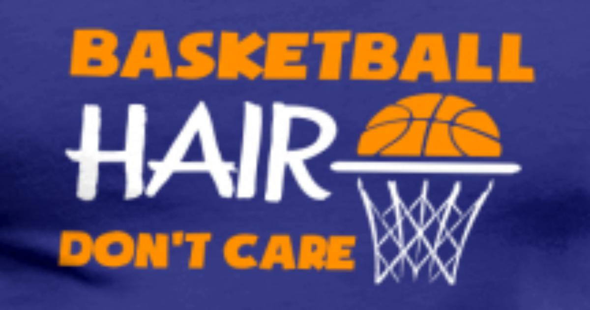 Basketball Hair Don t Care Tee T-Shirt | Spreadshirt