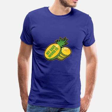 Safe my safe word is pineapple - Men's Premium T-Shirt