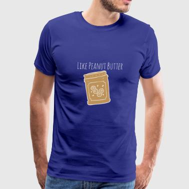 Like Peanut butter - Men's Premium T-Shirt