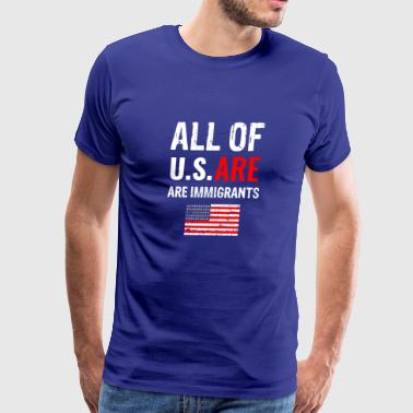 We are all immigrants - Men's Premium T-Shirt
