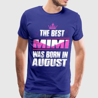 The Best Mimi Was Born In August - Men's Premium T-Shirt