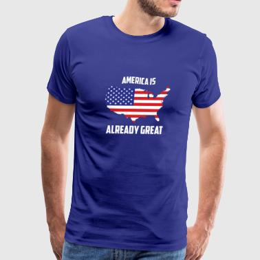 America America Is Already Great TShirt - Men's Premium T-Shirt