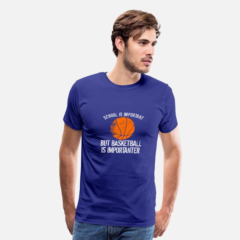Sports T-Shirts - School Is Important But Basketball Is Importanter - Men's Premium T-Shirt royal blue
