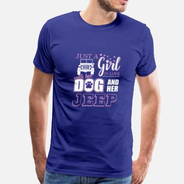 Just A Jeep Just A Girl In Love With Her Dog And Her Jeep T-Shirt - Men's Premium T-Shirt