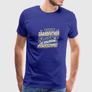Auntie And Uncle This Grandfather is just Plain Awesome - Men's Premium T-Shirt