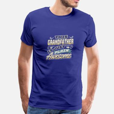 Big Brother Little Sister This Grandfather is just Plain Awesome - Men's Premium T-Shirt