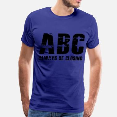 Glengarry Glen Ross The Art of Selling | Always Be Closing - Men's Premium T-Shirt