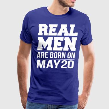 Real Men are born on May 20 - Men's Premium T-Shirt