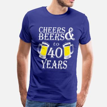 Cheers Cheers And Beers To 40 Years - Men's Premium T-Shirt