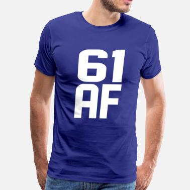 61 Years 61 AF Years Old - Men's Premium T-Shirt