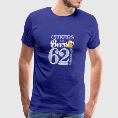 Cheers and Beers To 62 Years - Men's Premium T-Shirt