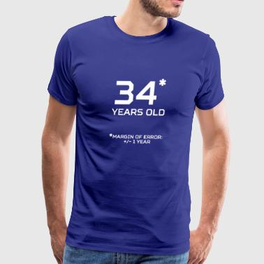34 Years Old Margin 1 Year - Men's Premium T-Shirt