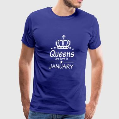 Queens Are Born in January Birthday Girlfriend - Men's Premium T-Shirt