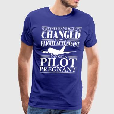 Airlines have really changed. Now a flight attendant can get a pilot pregnant - Men's Premium T-Shirt