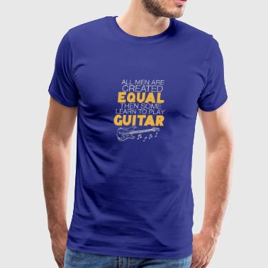All men are created equal then some learn to play - Men's Premium T-Shirt