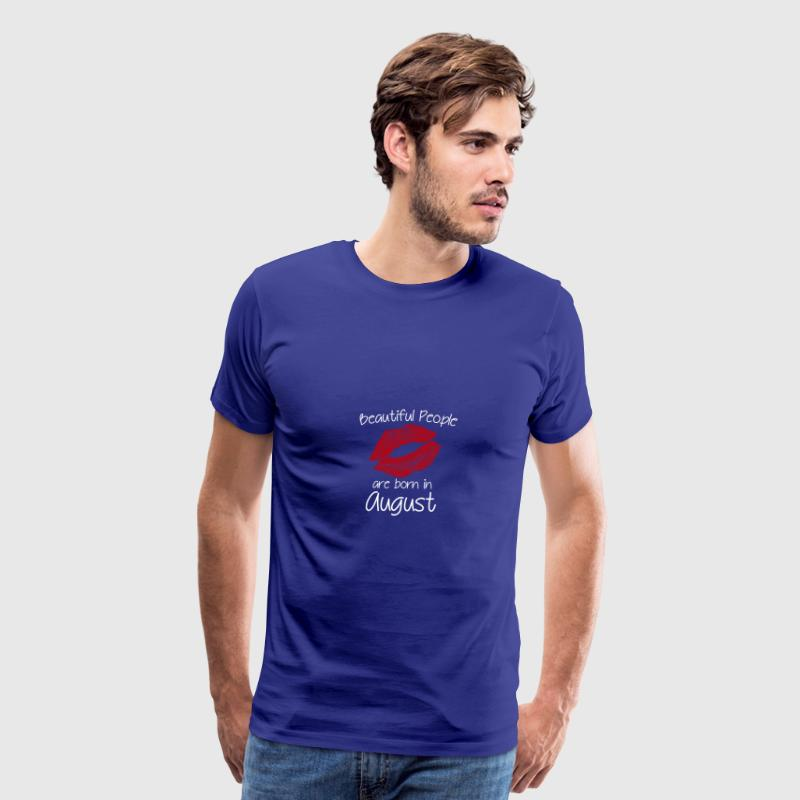 Beautiful people are born in August - Men's Premium T-Shirt