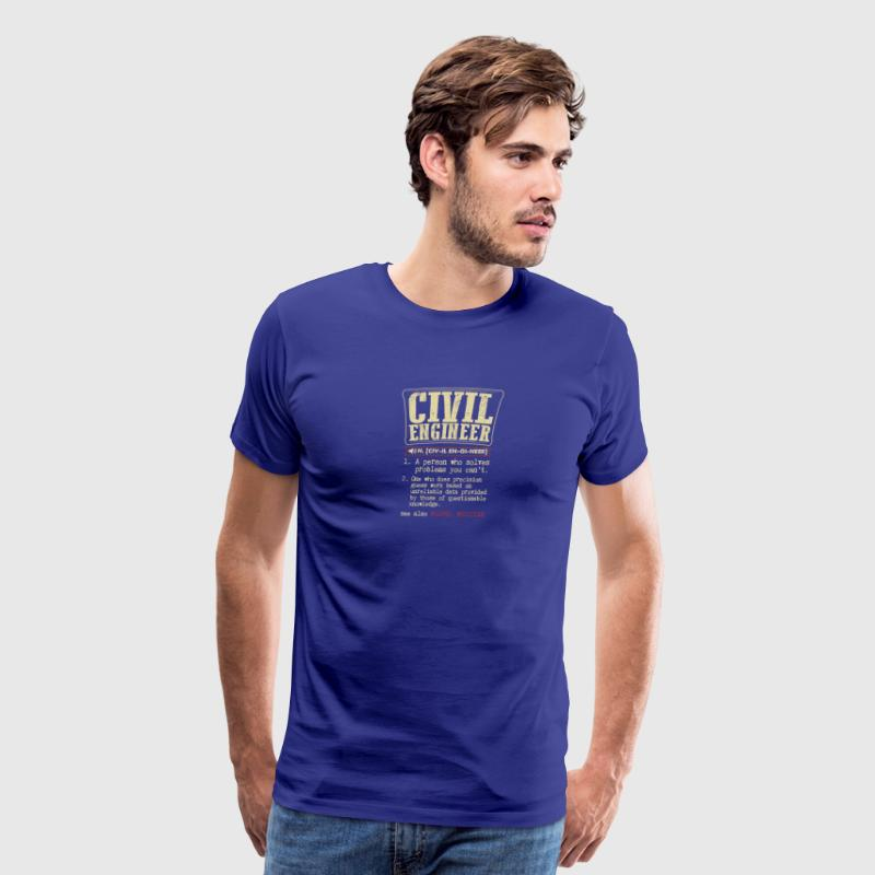 Civil Engineer Meaning T Shirt - Men's Premium T-Shirt