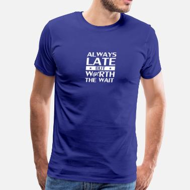 Self Worth Always Late But Worth The Wait Self Love - Men's Premium T-Shirt
