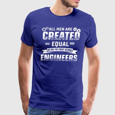 Men are created equal engineer job tshirt - Men's Premium T-Shirt
