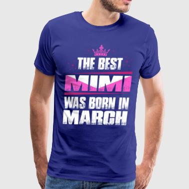 The Best Mimi Was Born In March - Men's Premium T-Shirt