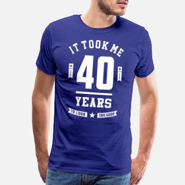 40 Years Old Birthday 40 Years Old Birthday Gift - Men's Premium T-Shirt