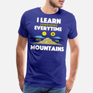 Himalaya I learn everything in the mountains - Men's Premium T-Shirt