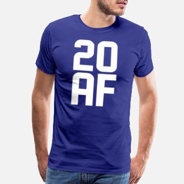 20 Years Old Birthday 20 AF Years Old - Men's Premium T-Shirt