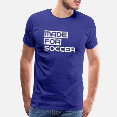 Penalty Made For Soccer - Sport - Gym - Fitness - Workout - Men's Premium T-Shirt