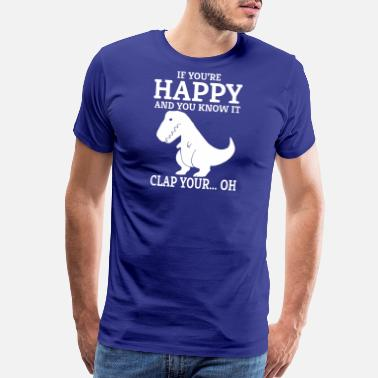 Clap If Your Happy And You Know It Clap Your - Men's Premium T-Shirt